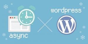 wp_enqueue_scriptでscriptファイルを読むようにする時に async も入るようにする。
