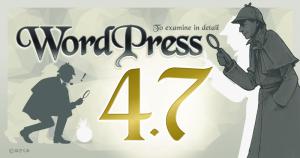 WordPress 4.7 をチェックしています